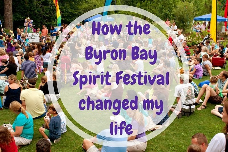 How the Byron Bay Spirit Festival changed my life