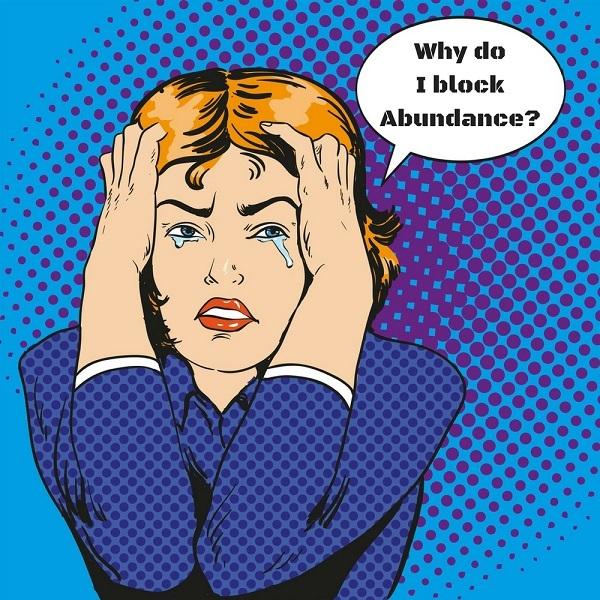 Why do I block Abundance